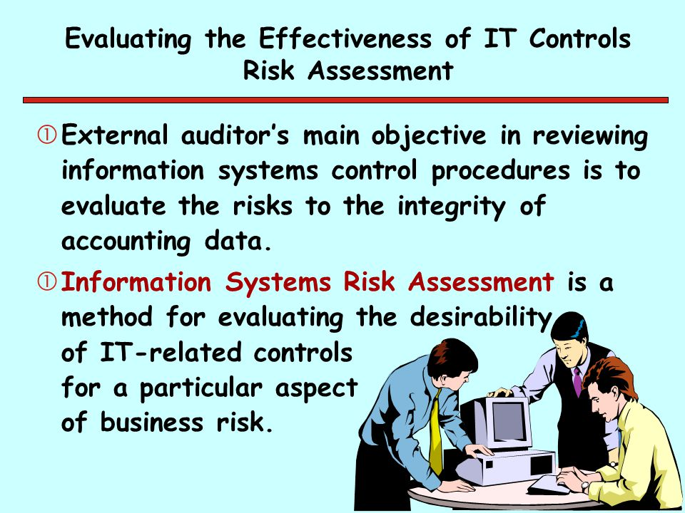Evaluating the Effectiveness of IT Controls Risk Assessment