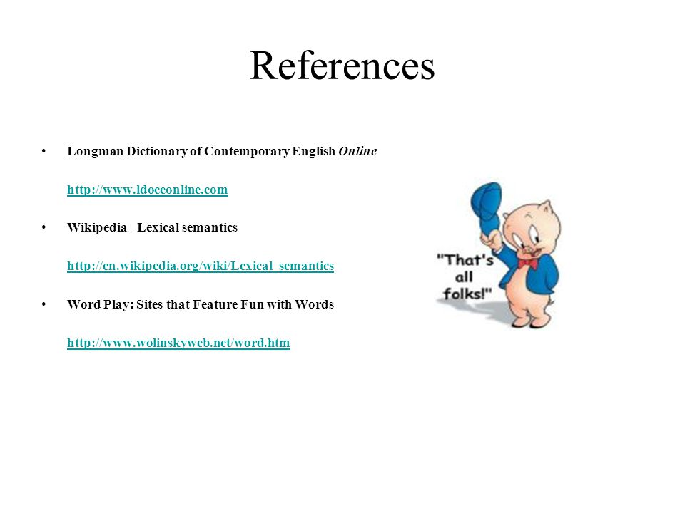 References Longman Dictionary of Contemporary English Online
