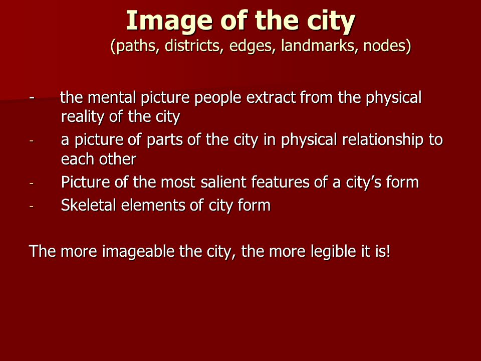 Image of the city (paths, districts, edges, landmarks, nodes)