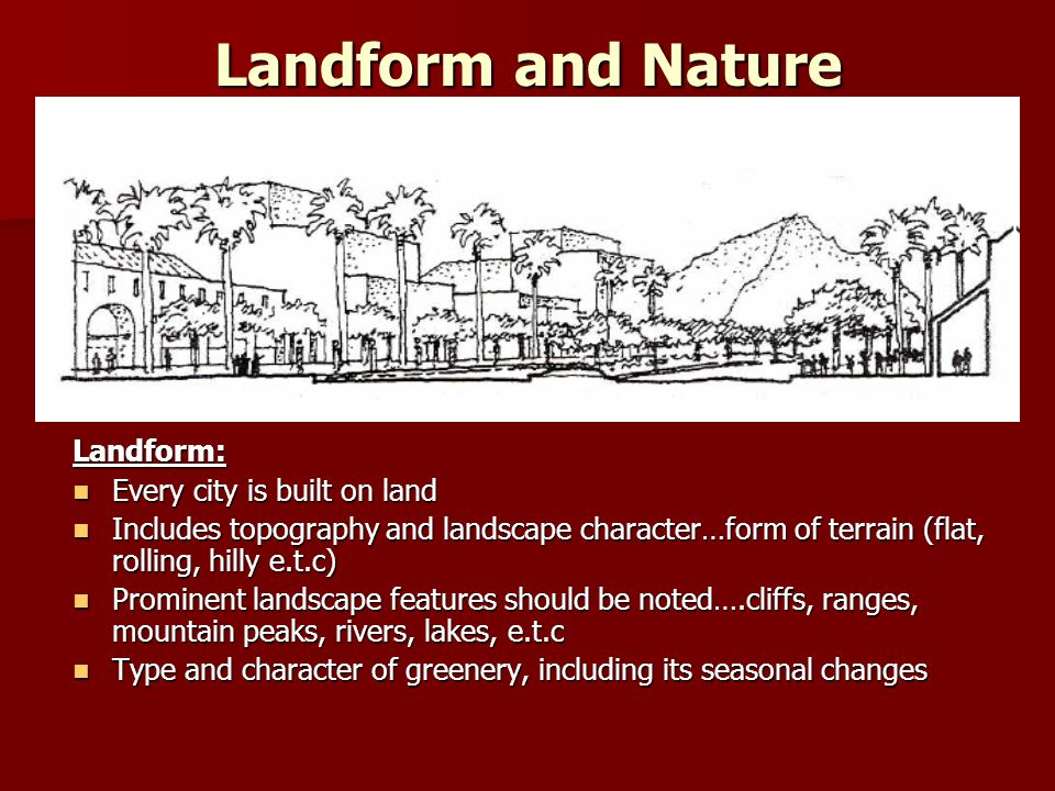 Landform and Nature Landform: Every city is built on land
