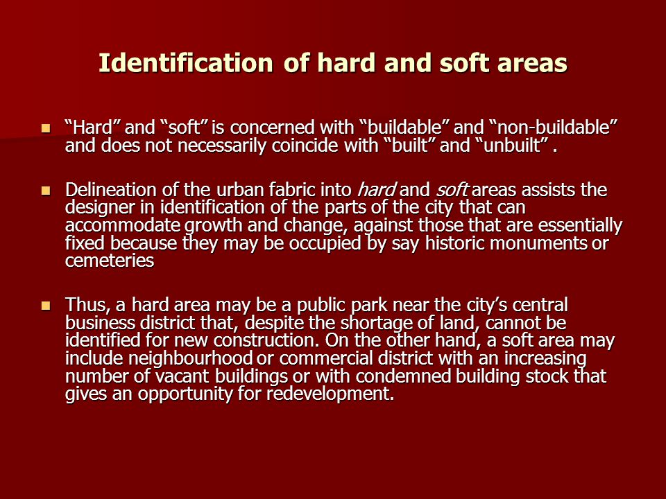 Identification of hard and soft areas