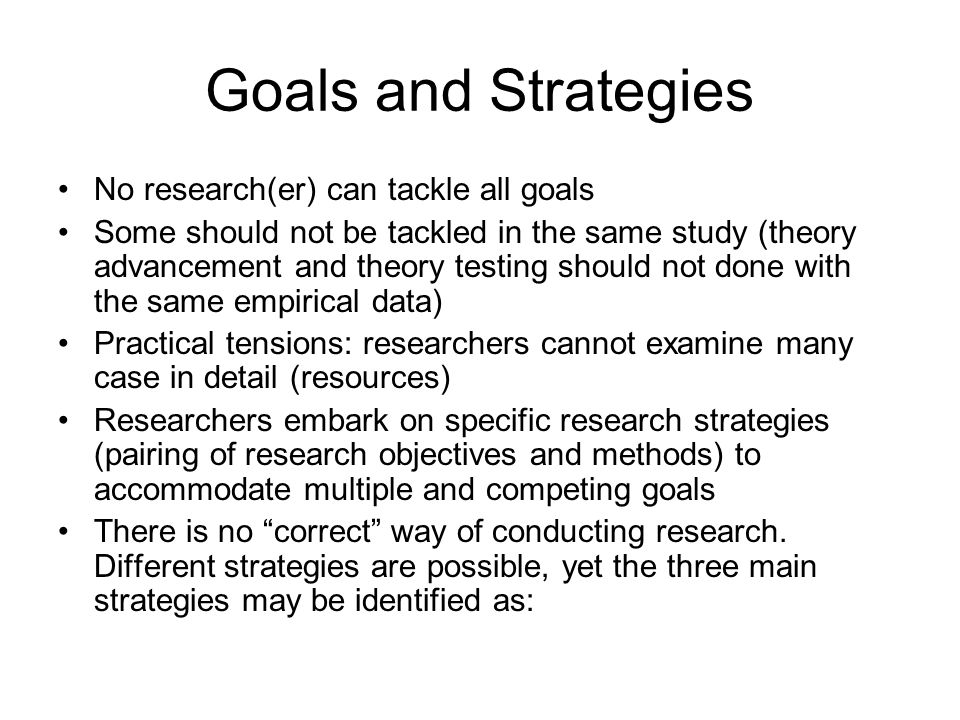 Goals and Strategies No research(er) can tackle all goals