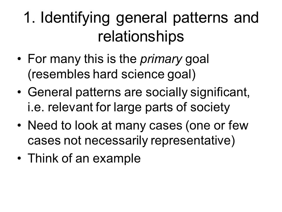 1. Identifying general patterns and relationships