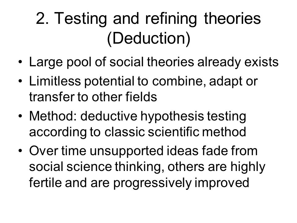 2. Testing and refining theories (Deduction)