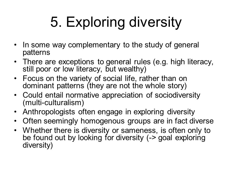 5. Exploring diversity In some way complementary to the study of general patterns.