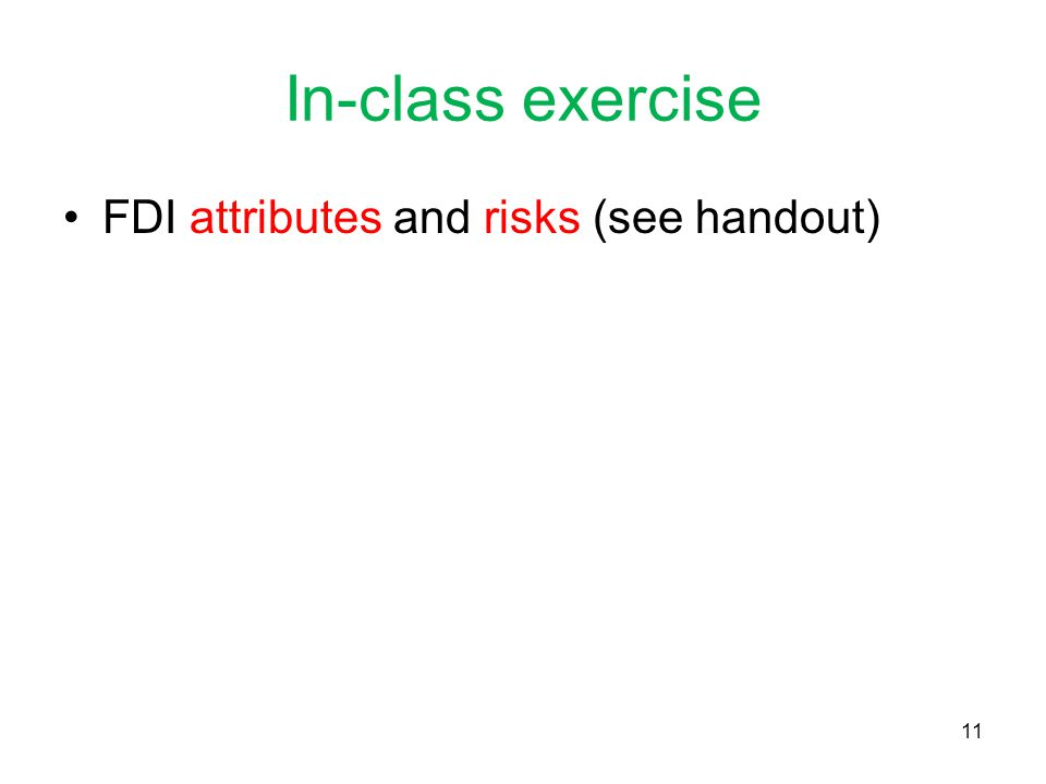 In-class exercise FDI attributes and risks (see handout)