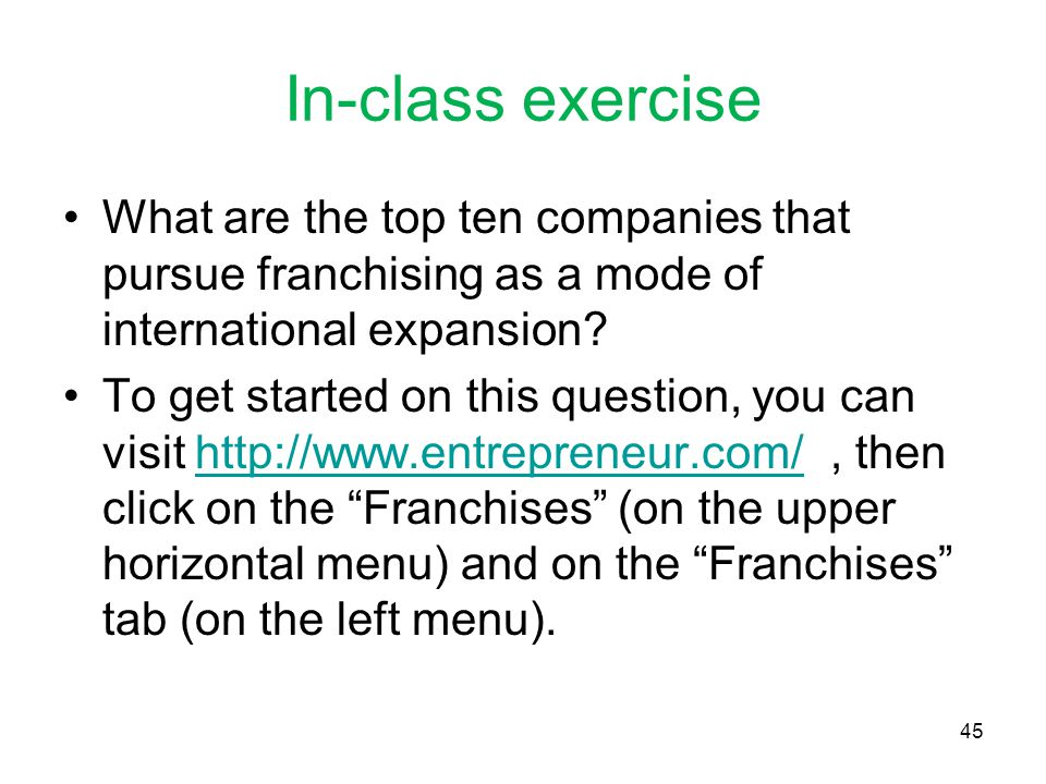 In-class exercise What are the top ten companies that pursue franchising as a mode of international expansion