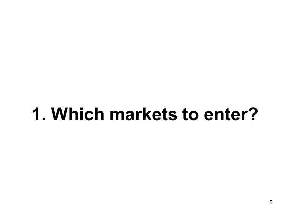 1. Which markets to enter