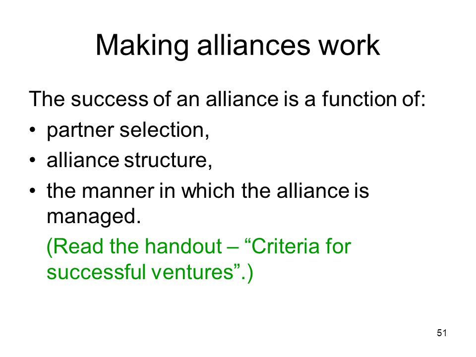 Making alliances work The success of an alliance is a function of: