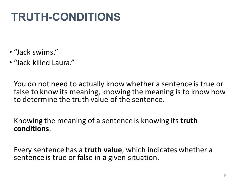 TRUTH-CONDITIONS Jack swims. Jack killed Laura.