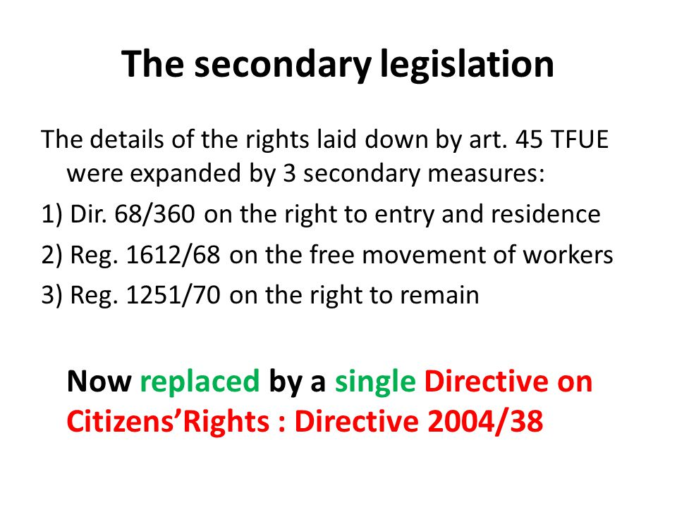 The secondary legislation