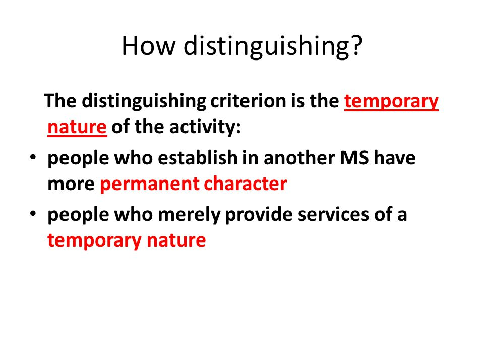 How distinguishing The distinguishing criterion is the temporary nature of the activity: