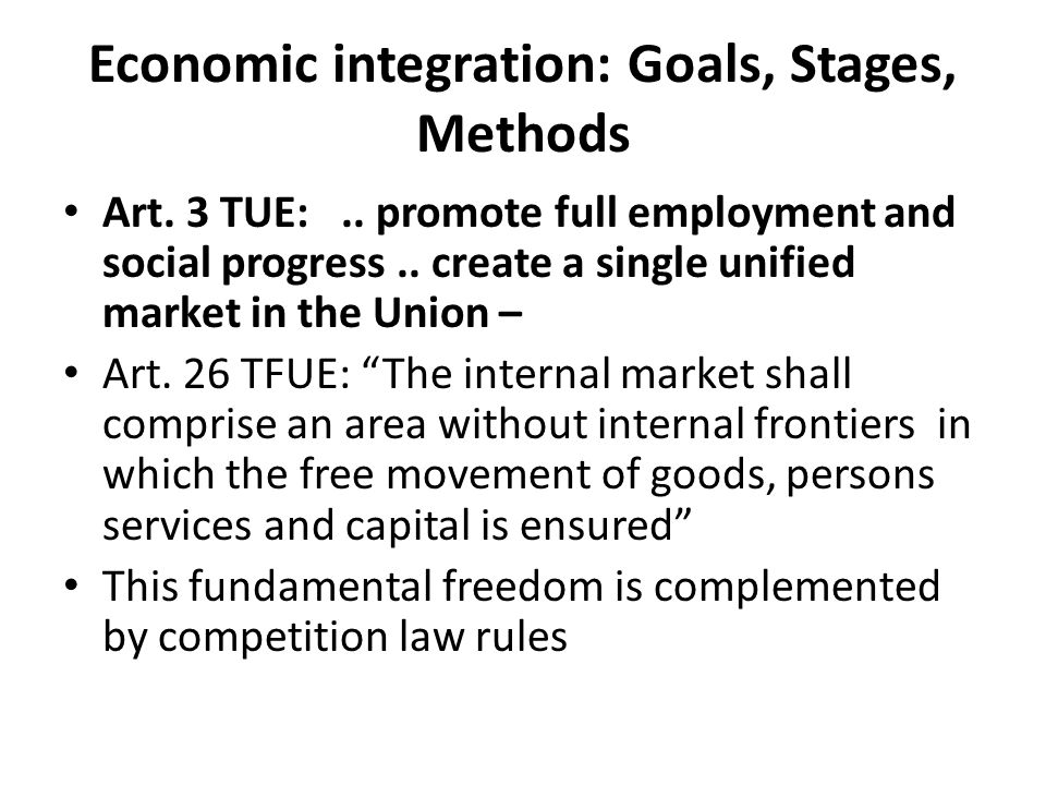 Economic integration: Goals, Stages, Methods