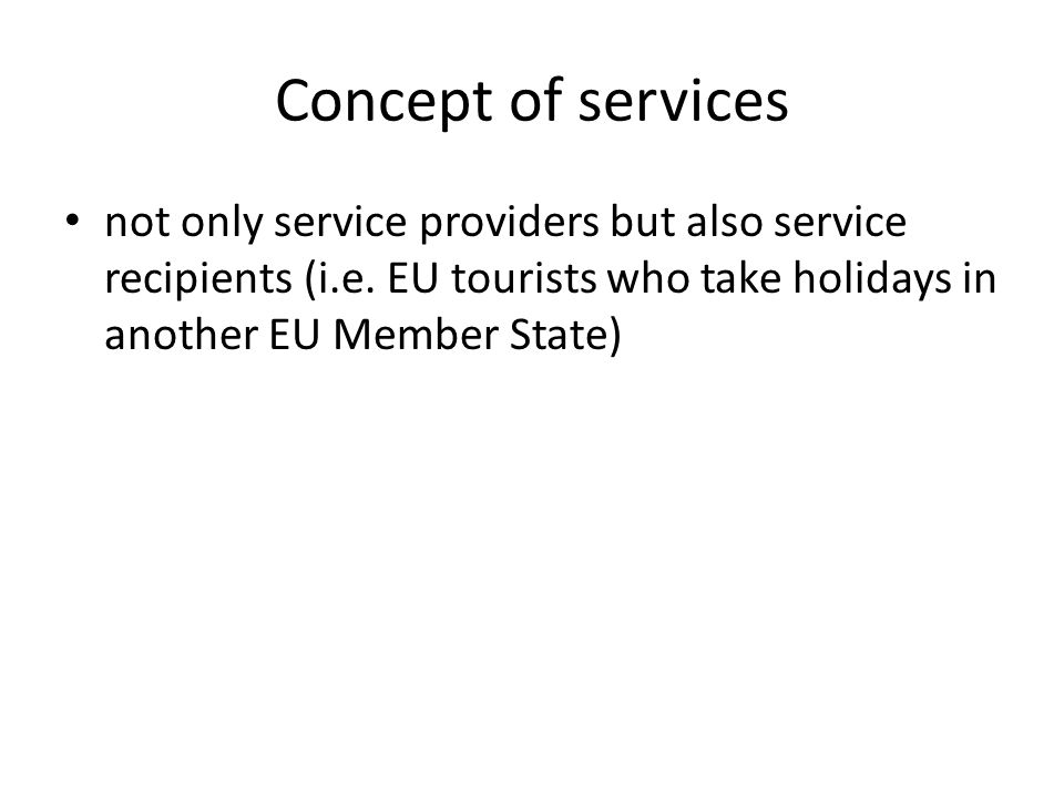 Concept of services not only service providers but also service recipients (i.e.