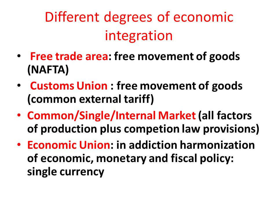 Different degrees of economic integration