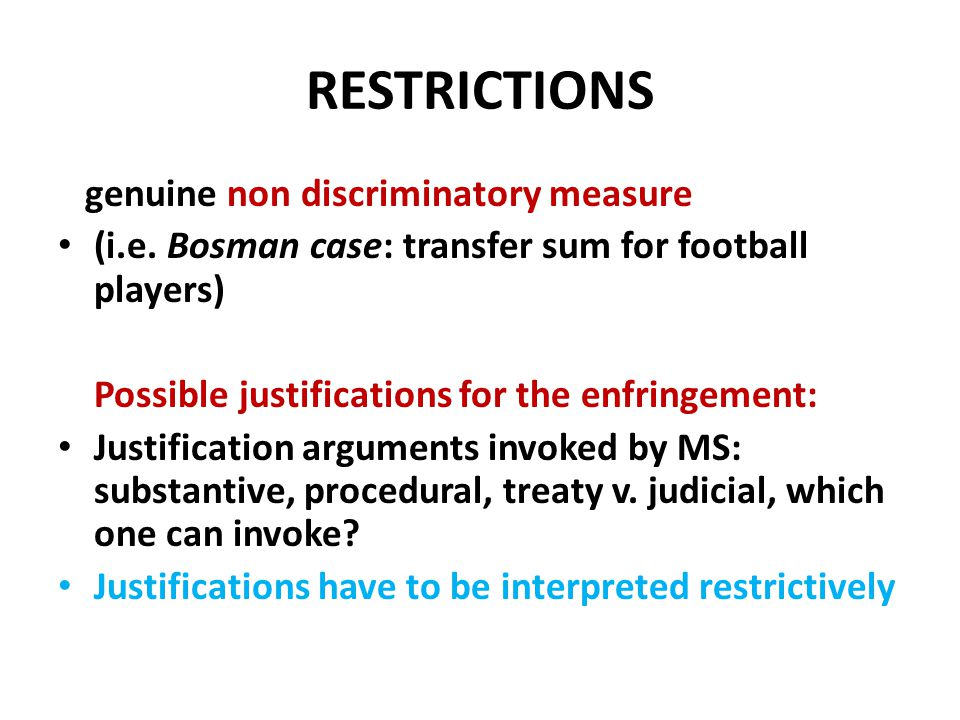 RESTRICTIONS genuine non discriminatory measure