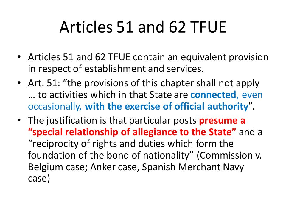 Articles 51 and 62 TFUE Articles 51 and 62 TFUE contain an equivalent provision in respect of establishment and services.