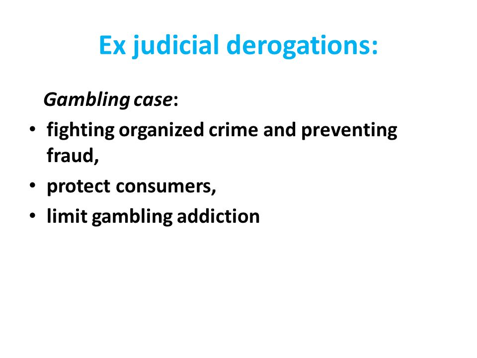 Ex judicial derogations: