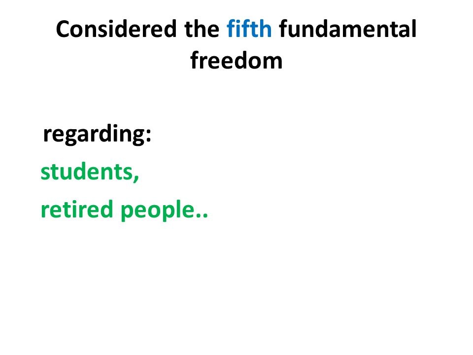 Considered the fifth fundamental freedom