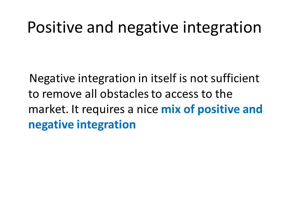 Positive and negative integration