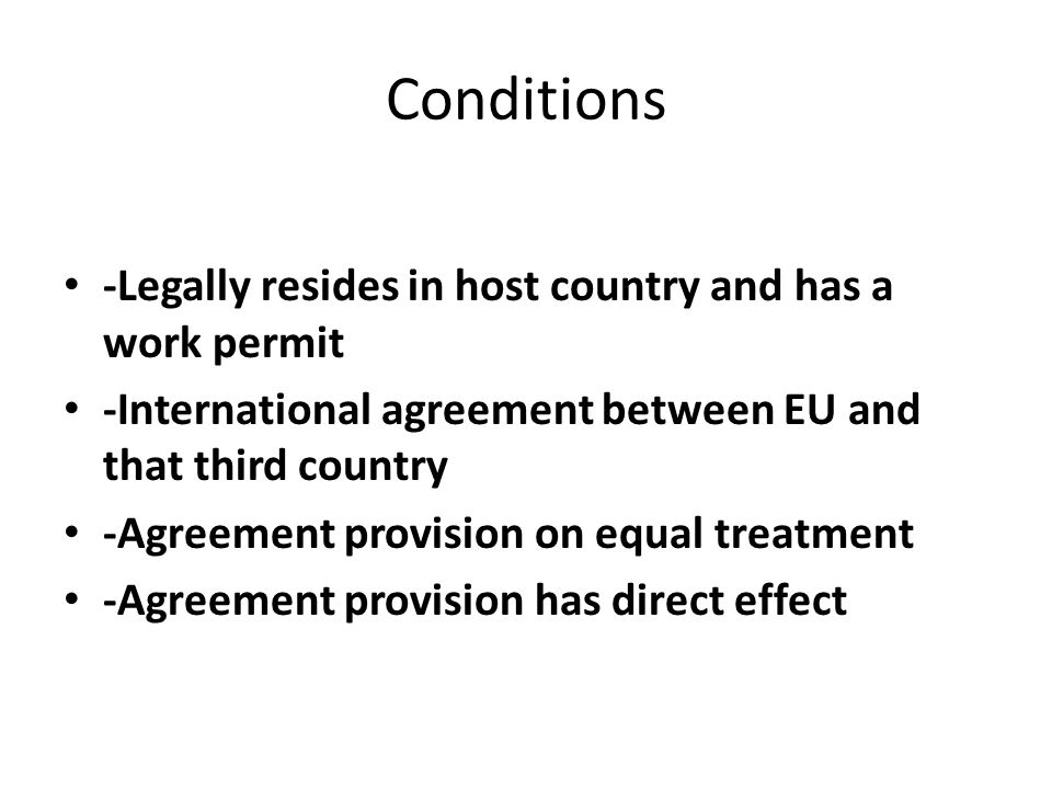 Conditions -Legally resides in host country and has a work permit