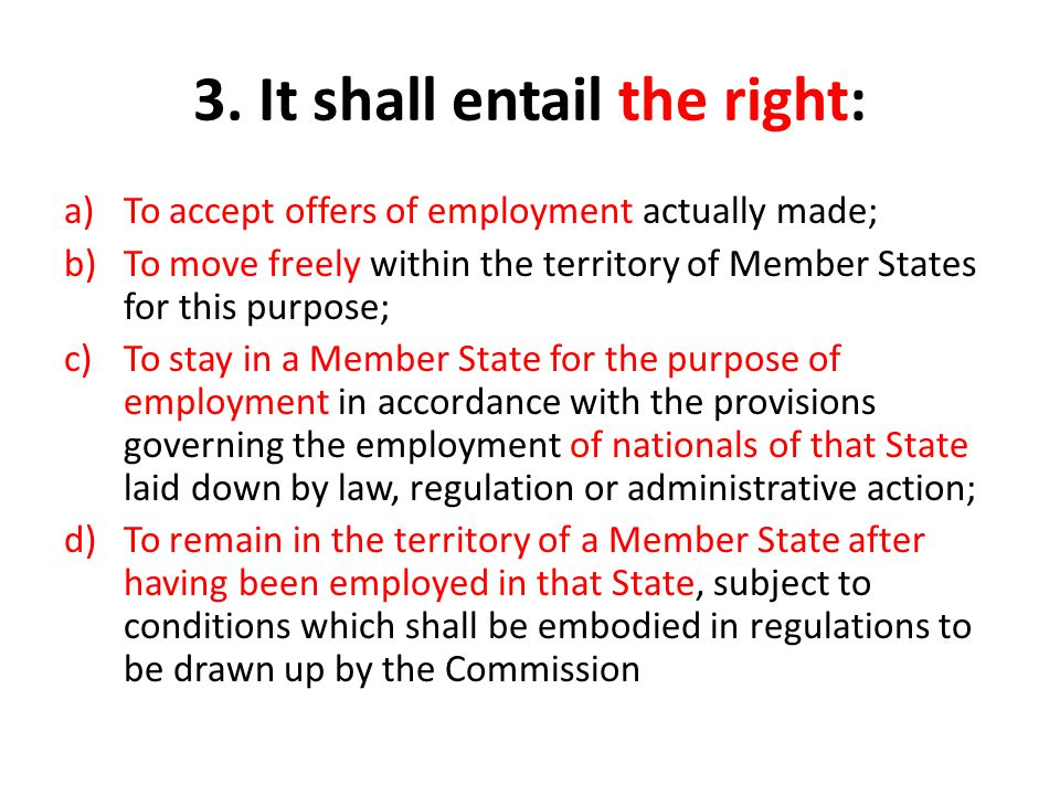 3. It shall entail the right: