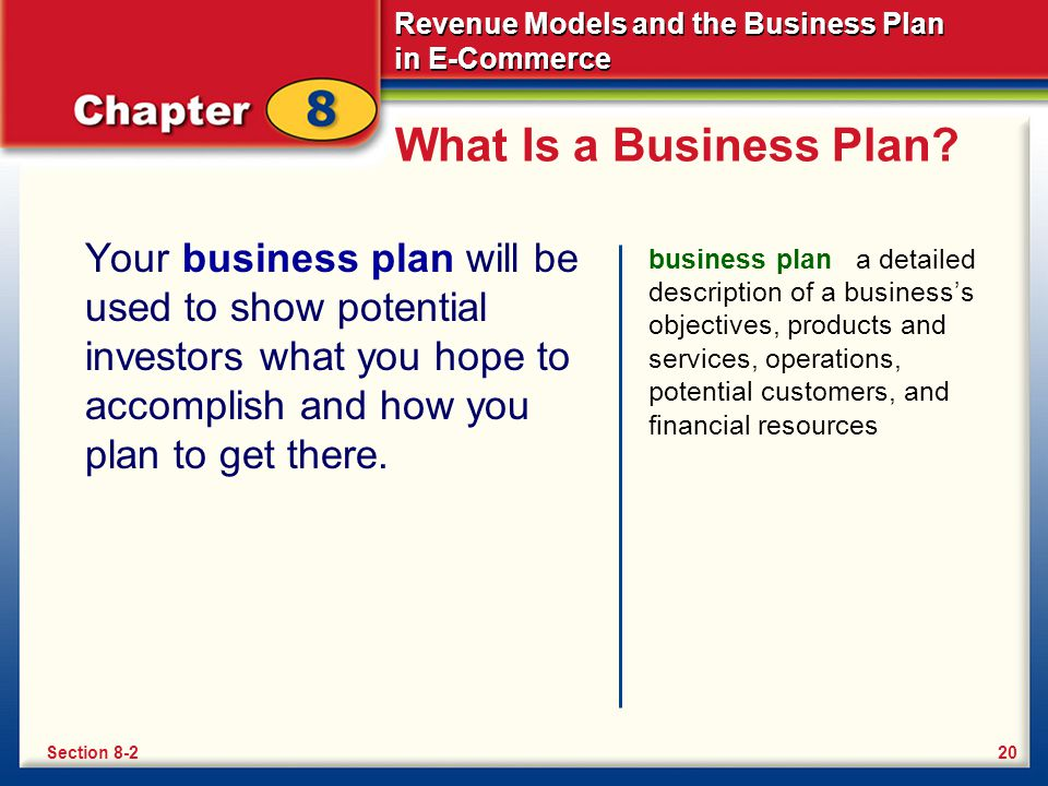 What Is a Business Plan Your business plan will be used to show potential investors what you hope to accomplish and how you plan to get there.