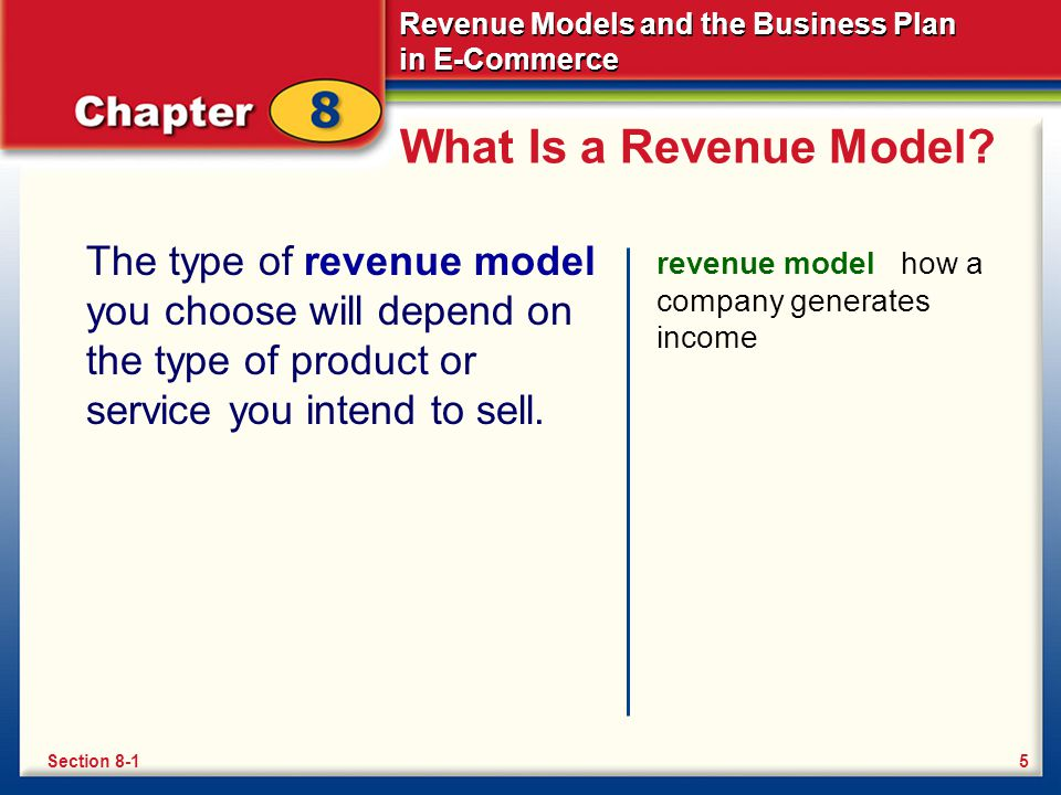 What Is a Revenue Model The type of revenue model you choose will depend on the type of product or service you intend to sell.