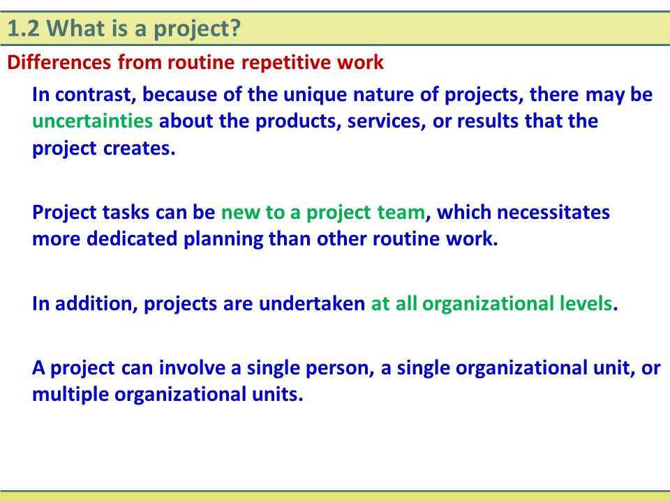1.2 What is a project Differences from routine repetitive work