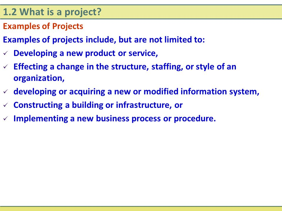 1.2 What is a project Examples of Projects