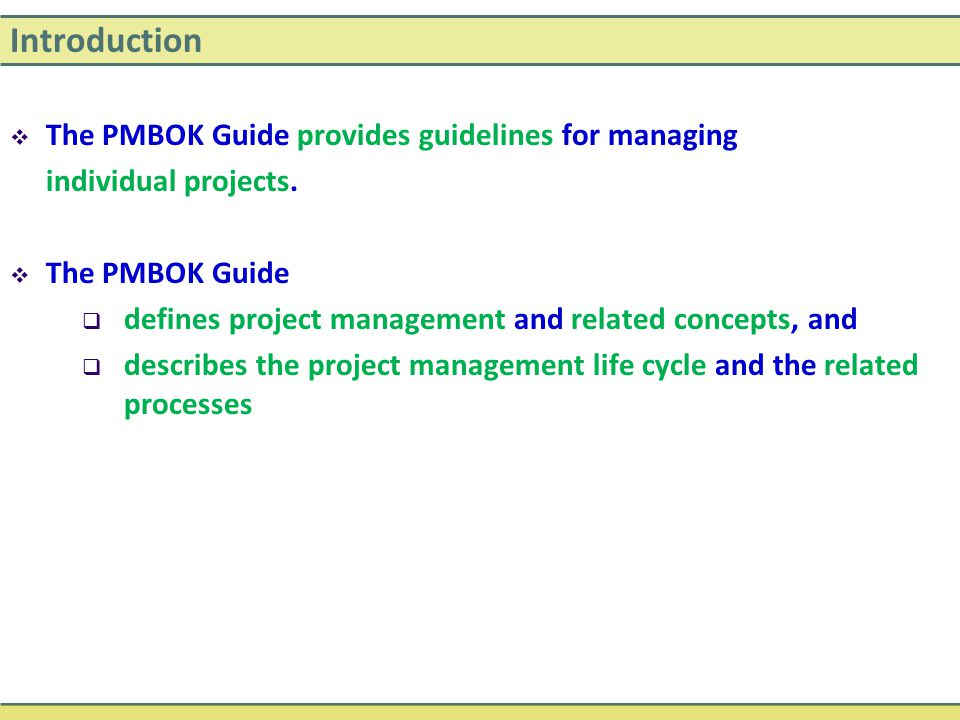 Introduction The PMBOK Guide provides guidelines for managing
