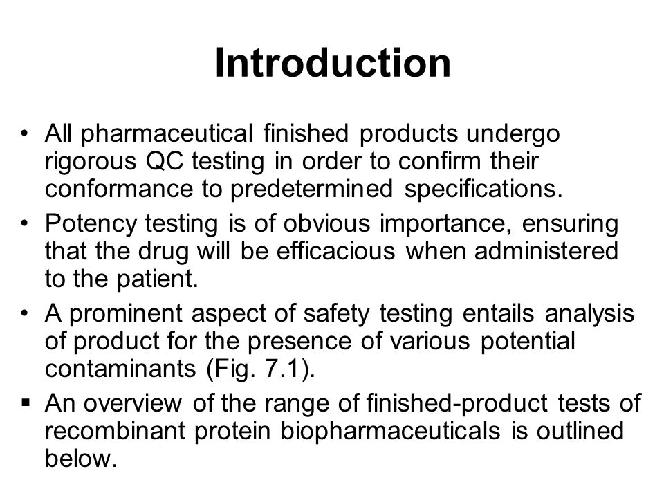 Introduction All pharmaceutical finished products undergo rigorous QC testing in order to confirm their conformance to predetermined specifications.