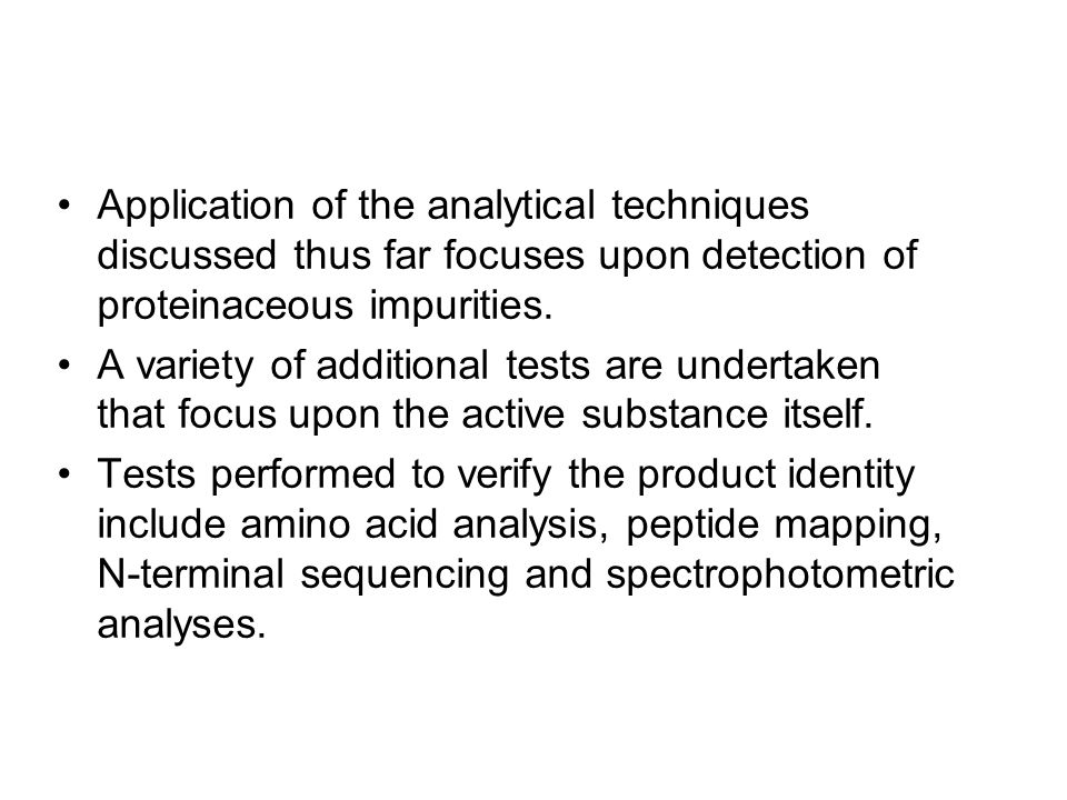 Application of the analytical techniques discussed thus far focuses upon detection of proteinaceous impurities.
