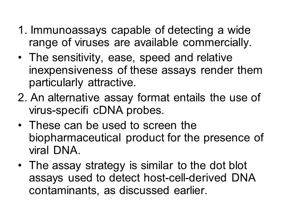 1. Immunoassays capable of detecting a wide range of viruses are available commercially.