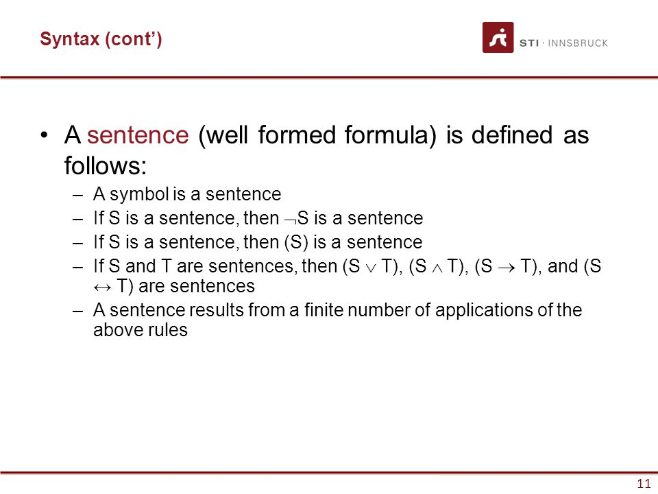 A sentence (well formed formula) is defined as follows: