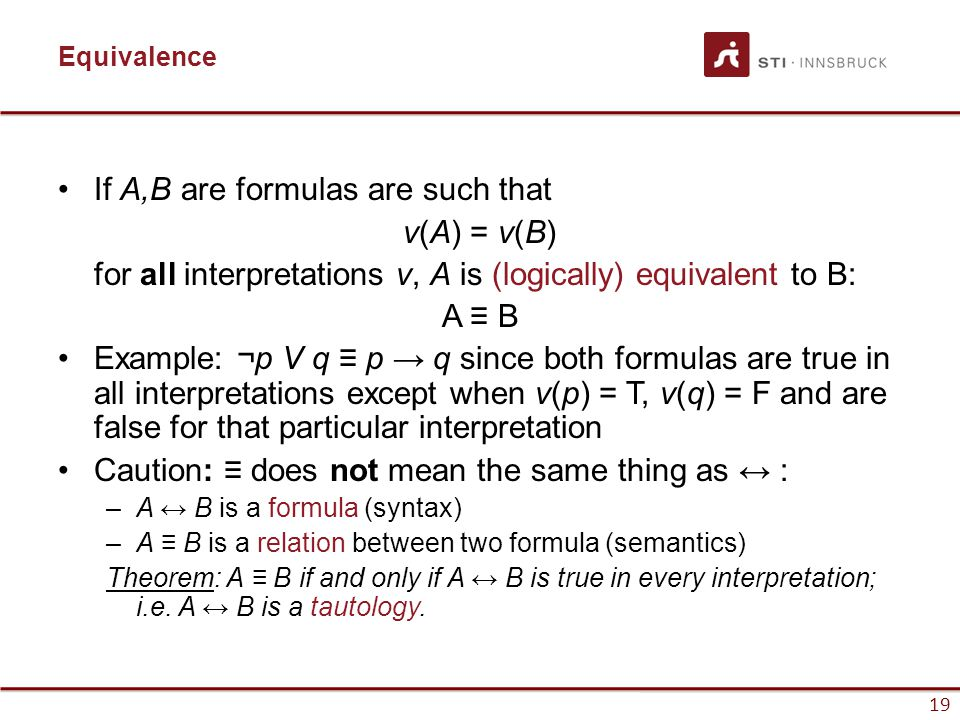If A,B are formulas are such that v(A) = v(B)