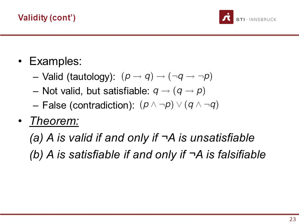 (a) A is valid if and only if ¬A is unsatisfiable