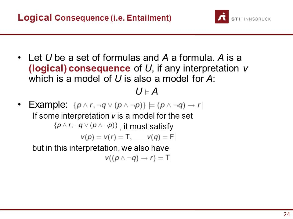 Logical Consequence (i.e. Entailment)