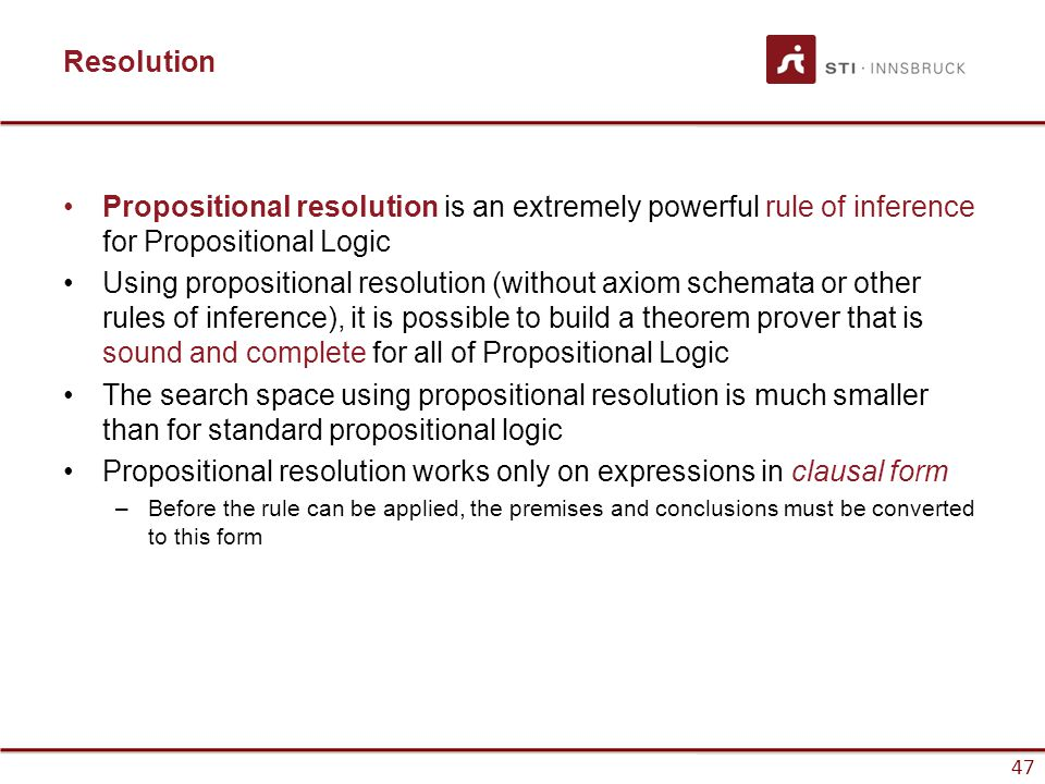 Propositional resolution works only on expressions in clausal form