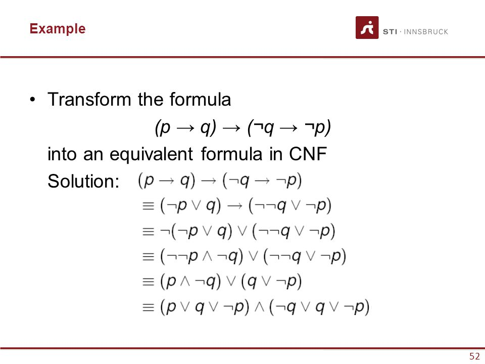 into an equivalent formula in CNF Solution: