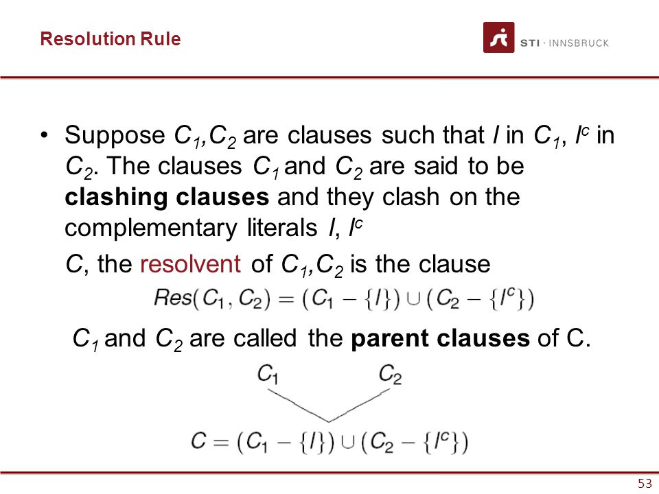 C, the resolvent of C1,C2 is the clause