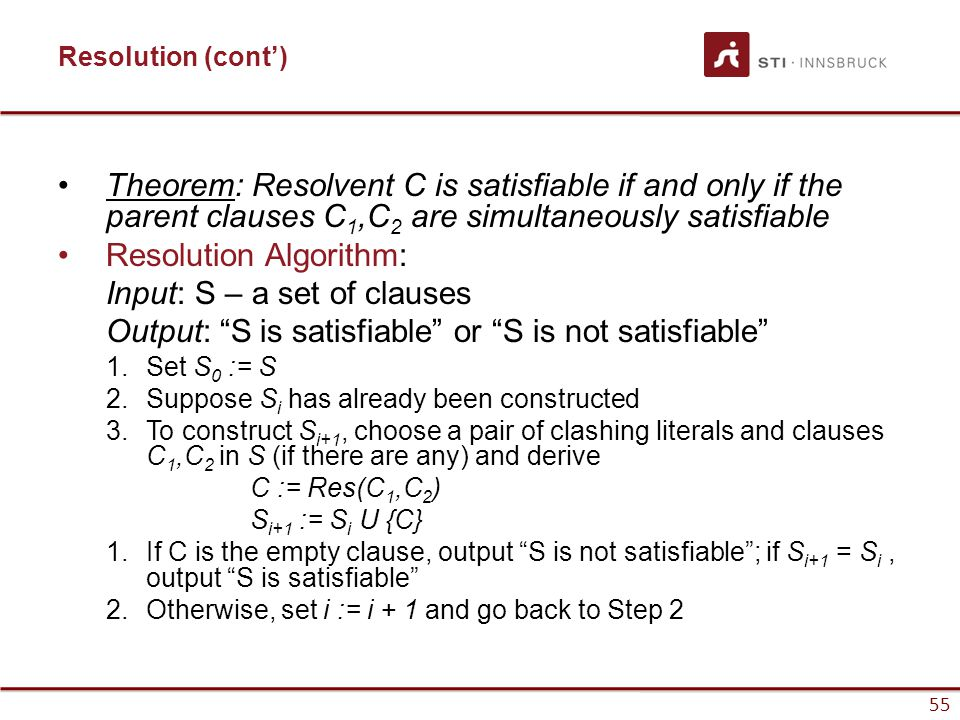 Resolution Algorithm: Input: S – a set of clauses