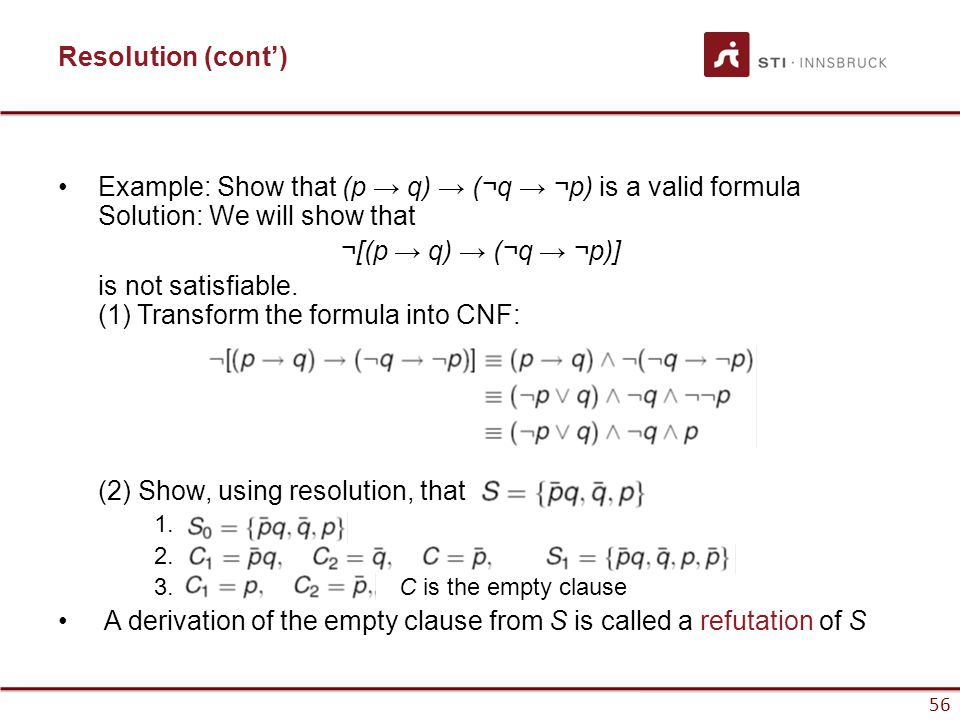 is not satisfiable. (1) Transform the formula into CNF: