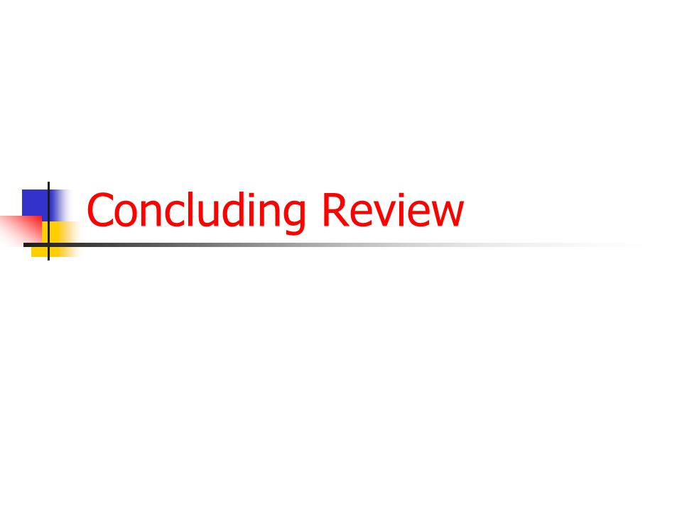 Concluding Review