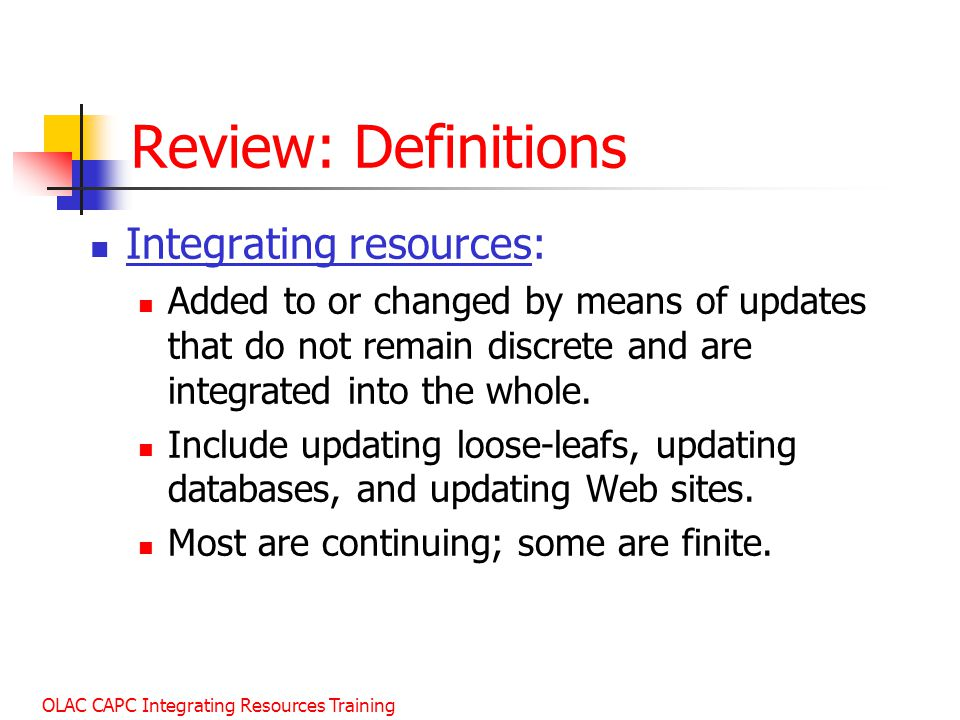 Review: Definitions Integrating resources: