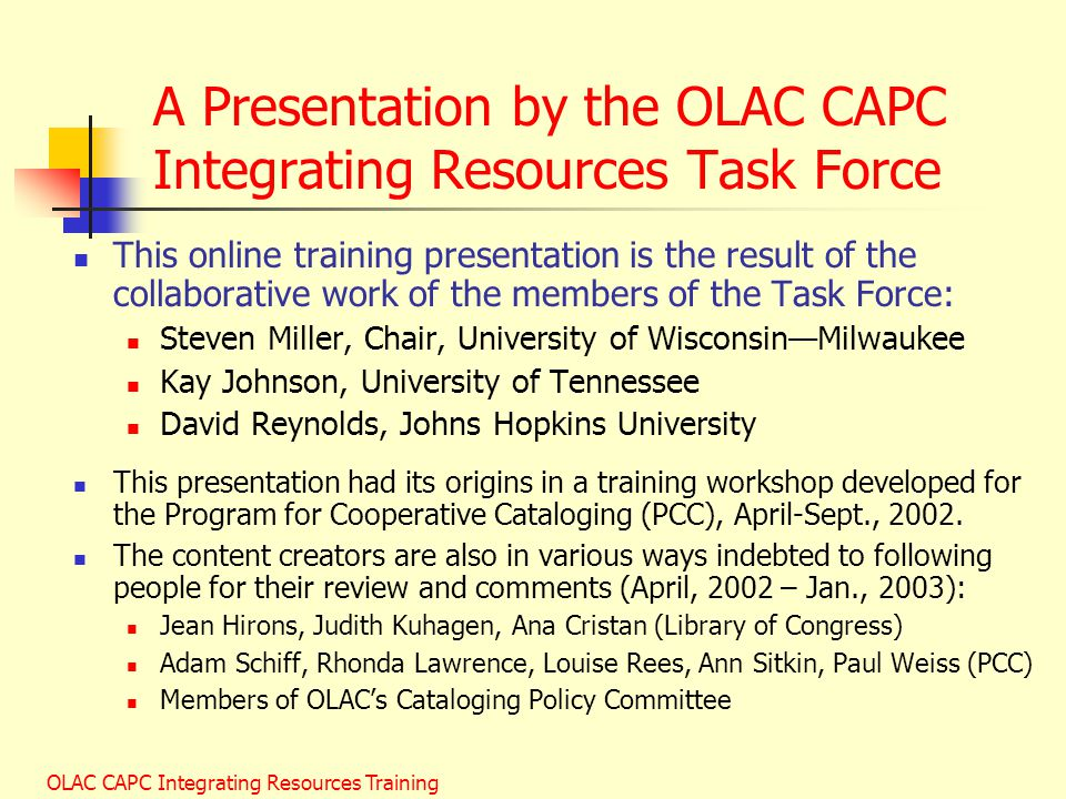 A Presentation by the OLAC CAPC Integrating Resources Task Force
