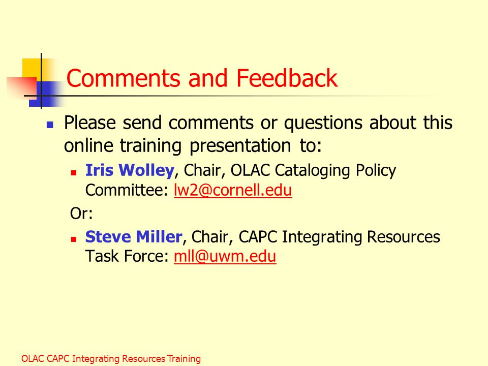 Comments and Feedback Please send comments or questions about this online training presentation to: