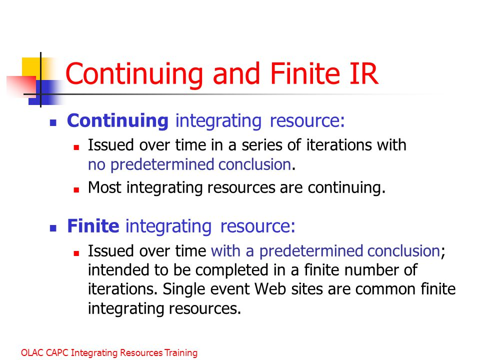 Continuing and Finite IR