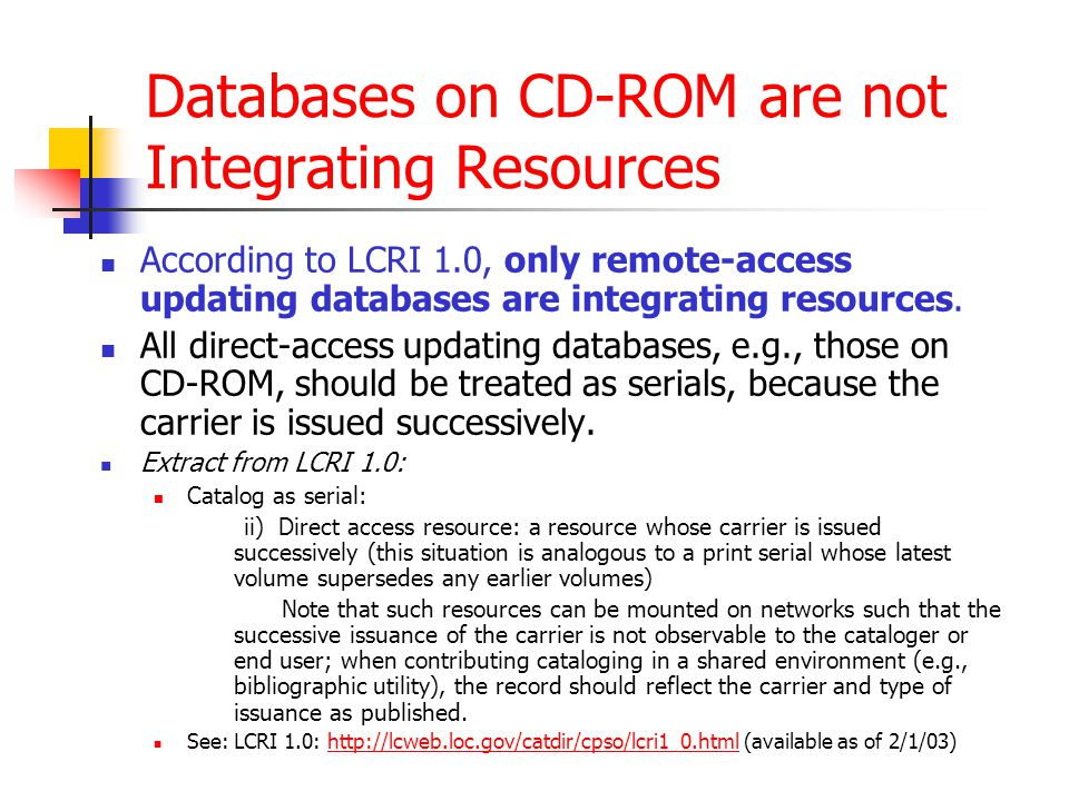 Databases on CD-ROM are not Integrating Resources
