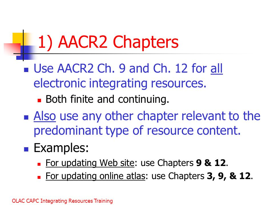 January 2003 1) AACR2 Chapters. Use AACR2 Ch. 9 and Ch. 12 for all electronic integrating resources.